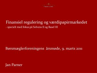 Finansiel regulering og værdipapirmarkedet - specielt med fokus på Solvens II og Basel III