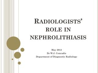 Radiologists'  role in  nephrolithiasis
