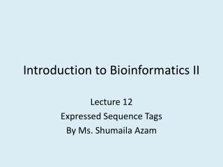 Introduction to Bioinformatics II
