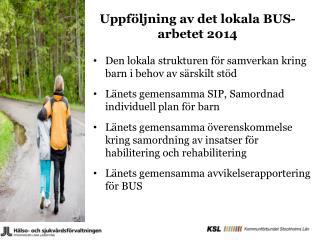 Uppföljning av det lokala BUS-arbetet 2014