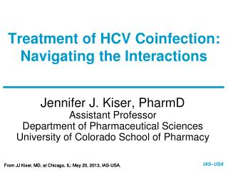 Treatment of HCV  Coinfection : Navigating the Interactions