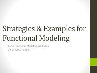 Strategies & Examples for Functional Modeling