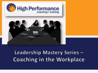 Leadership Mastery Series – Coaching in the Workplace