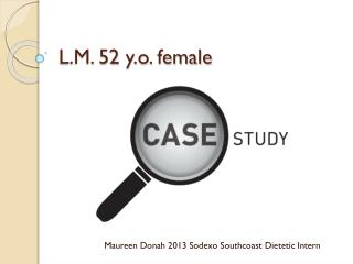 L.M. 52  y.o . female