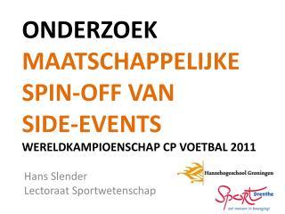 Onderzoek Maatschappelijke  spin-off van  side-events Wereldkampioenschap CP Voetbal 2011