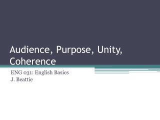 Audience, Purpose, Unity, Coherence