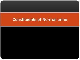 Constituents of Normal urine