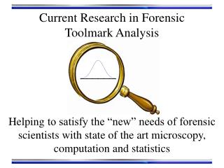 Current Research in Forensic  Toolmark Analysis