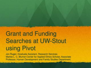 Grant and Funding Searches at UW-Stout using Pivot