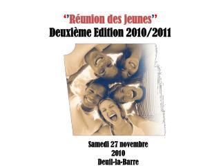 ' ' Réunion des jeunes ' ' Deuxième Edition 2010/2011