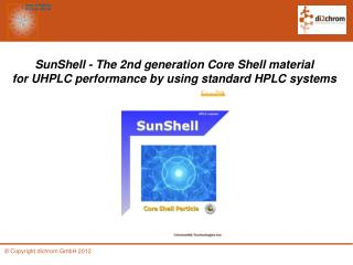 SunShell - The 2nd generation Core Shell material