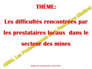 THÈME: Les difficultés rencontrées par les prestataires locaux  dans le secteur des mines