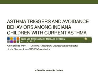 Asthma Triggers and Avoidance Behaviors Among Indiana Children with Current Asthma