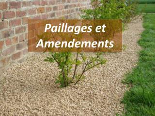 Paillages et Amendements