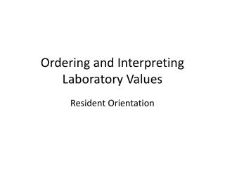 Ordering and Interpreting Laboratory Values