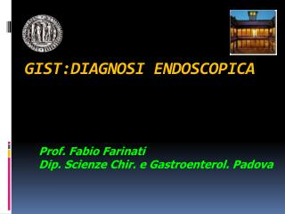 GIST:DIAGNOSI ENDOSCOPICA