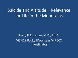 Suicide and Altitude….Relevance for Life in the Mountains