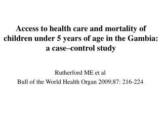 Rutherford ME et al Bull of the World Health Organ 2009;87: 216-224