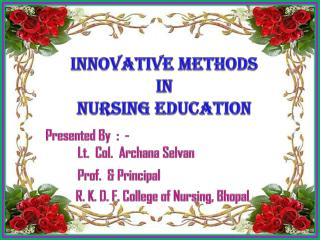 INNOVATIVE METHODS IN  NURSING EDUCATION