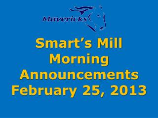 Smart's Mill Morning Announcements February 25, 2013