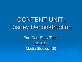 CONTENT UNIT: Disney Deconstruction
