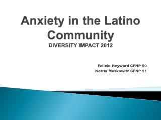 Anxiety in the Latino Community DIVERSITY IMPACT 2012