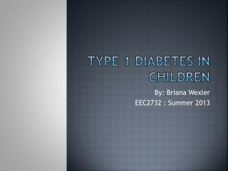 Type 1 Diabetes in Children