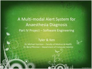 A Multi-modal Alert System for Anaesthesia Diagnosis  Part IV Project – Software Engineering
