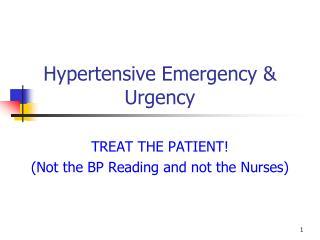 Hypertensive Emergency & Urgency