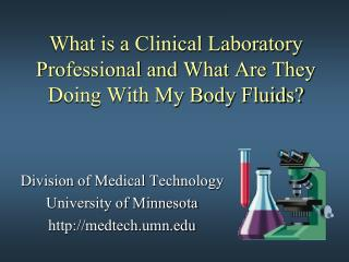 What is a Clinical Laboratory Professional and What Are They Doing With My Body Fluids?