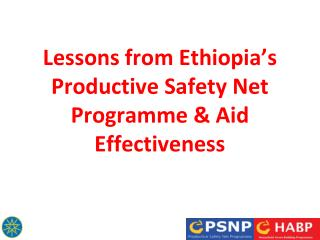 Lessons from Ethiopia�s Productive Safety Net Programme & Aid Effectiveness