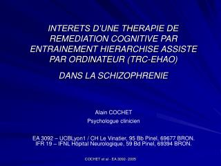 INTERETS D UNE THERAPIE DE REMEDIATION COGNITIVE PAR ENTRAINEMENT HIERARCHISE ASSISTE PAR ORDINATEUR TRC-EHAO DANS LA SC