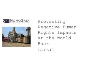 Preventing Negative Human Rights Impacts at the World Bank 12.19.13