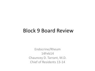 Block 9 Board Review