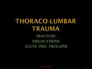 Thoraco-lumbar trauma