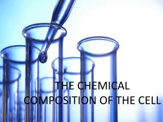 THE CHEMICAL COMPOSITION OF THE CELL