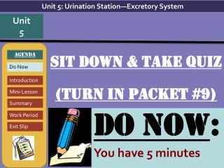 Sit down & take quiz (Turn in packet #9)