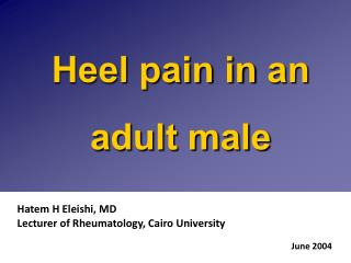 Heel pain in  an  adult male