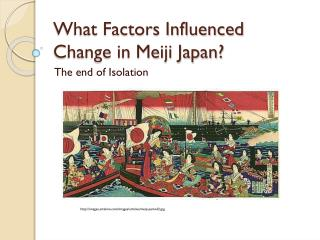 What Factors Influenced Change in Meiji Japan?