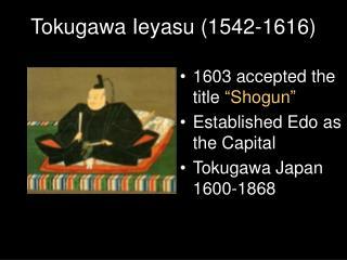 Tokugawa Ieyasu (1542-1616)