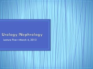 Urology/Nephrology