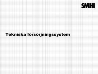 Tekniska f�rs�rjningssystem