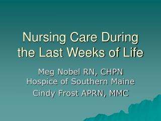 Nursing Care During the Last Weeks of Life