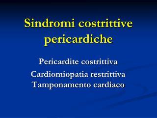 Sindromi costrittive pericardiche