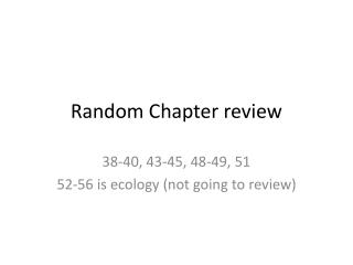 Random Chapter review