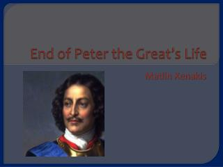 End of Peter the  Great's  Life