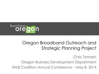Oregon Broadband Outreach and Strategic Planning Project