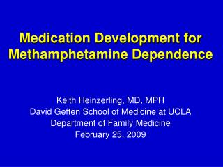 Medication Development for Methamphetamine Dependence