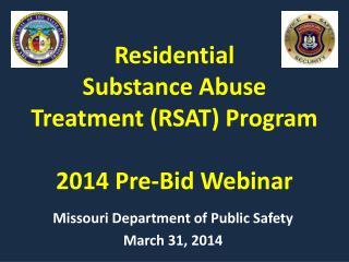 Residential  Substance Abuse Treatment (RSAT) Program 2014 Pre-Bid Webinar