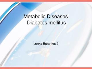 Metabolic Diseases   Diabetes mellitus